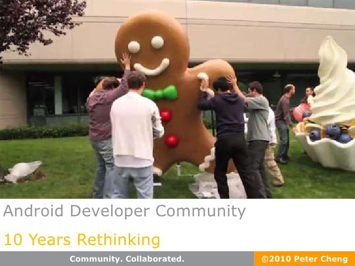 Android Developer Community<br />10 Years Rethinking <br />