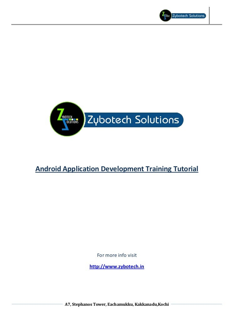 Android Application Development Training Tutorial                      For more info visit                   http://www.zy...