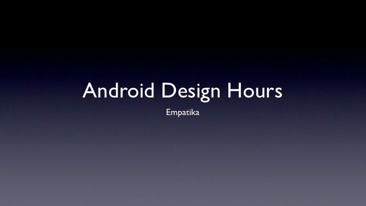 Android Design Hours        Empatika