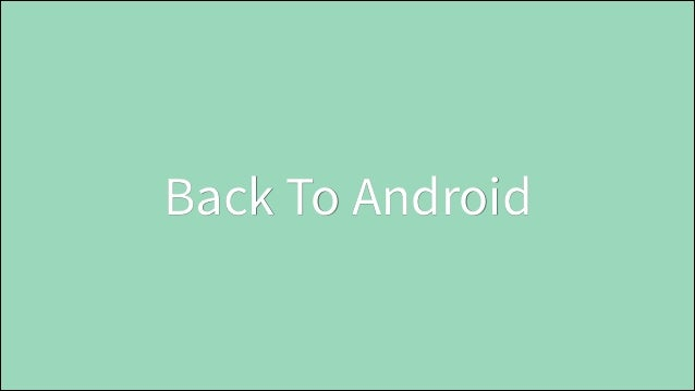Back To Android