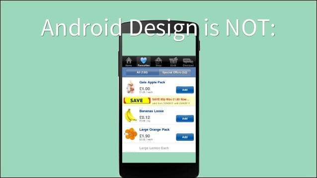 Android Design is NOT: