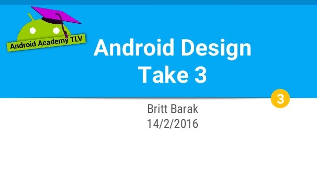Android design lecture #3