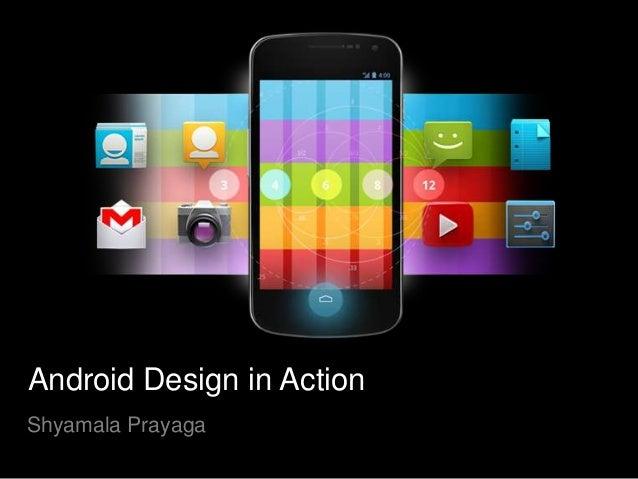 Android Design in ActionShyamala Prayaga