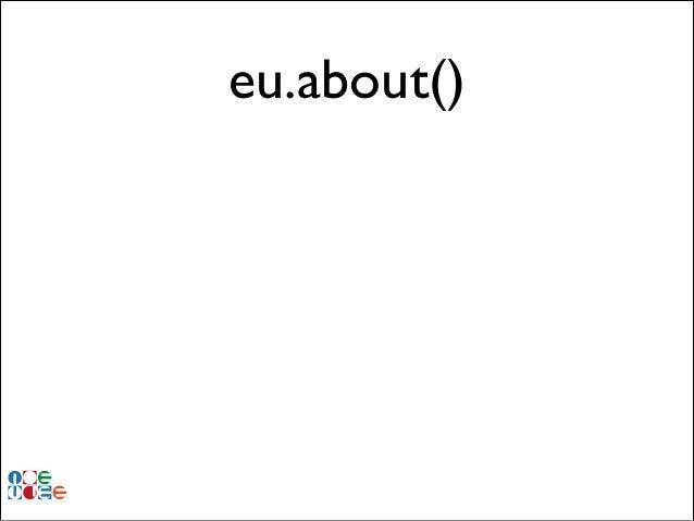 eu.about()
