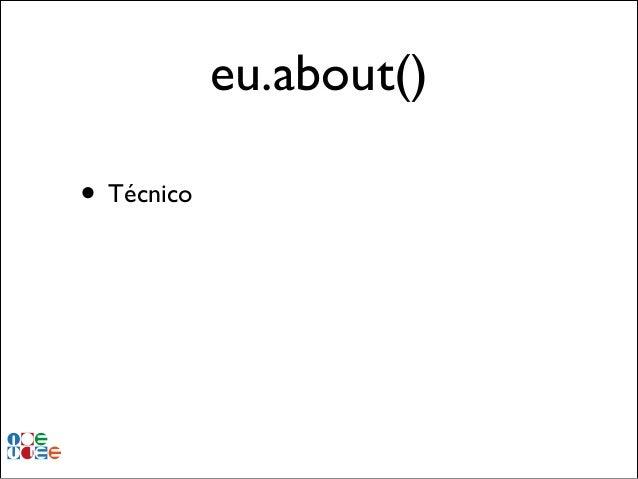 eu.about() • Técnico