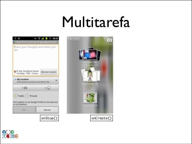 Multitarefa  onStop()  onCreate()