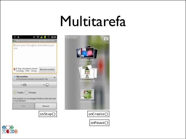 Multitarefa  onStop()  onCreate() onPause()