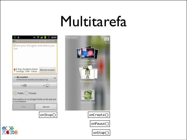 Multitarefa  onStop()  onCreate() onPause() onStop()
