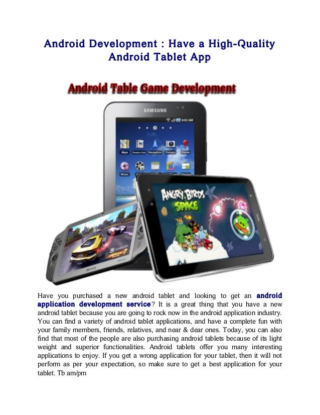 Android Development : Have a High-QualityAndroid Tablet AppHave you purchased a new android tablet and looking to get an a...