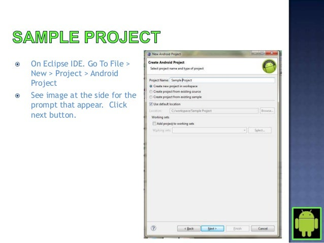    Right click your project name in your project explorer > RUN AS    > ANDROID APPLICATION.   Emulator will boot up. Wa...
