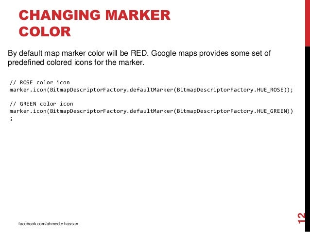 Android Development Session Google Maps V - Colors in google maps