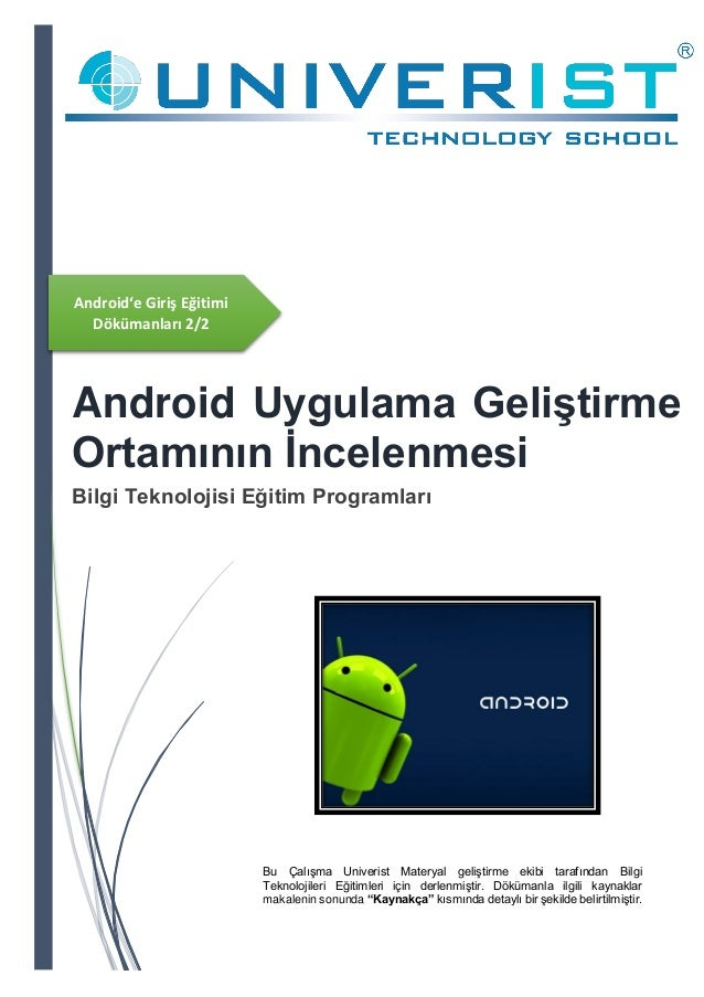 Android'e Giriş Eğitimi Dökümanları 2/2 Android Uygulama Geliştirme Ortamının İncelenmesi Bilgi Teknolojisi Eğitim Program...
