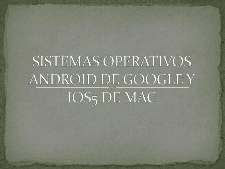  Android es un sistema operativo móvil basado en Linux, que junto con aplicaciones middleware,7 está enfocado para ser ut...