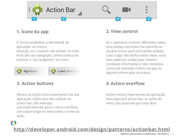 Palestra apresentada no MobCamp - 05.08.2014 26 1. Ícone da app ! O ícone estabelece a identidade da aplicação, ou marca. ...