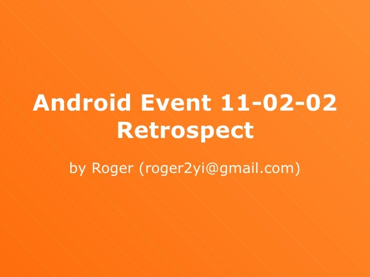 Android Event 11-02-02 Retrospect by Roger (roger2yi@gmail.com)