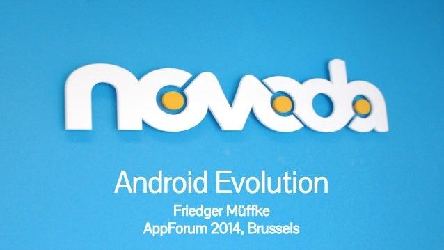 Android Evolution  Friedger Müffke  AppForum 2014, Brussels