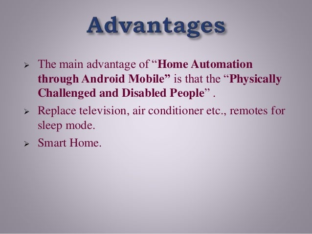 Advantages Of Home Automation android based home automation control