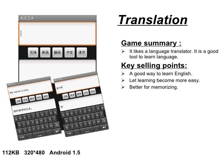 Translation <ul><li>Game summary : </li></ul><ul><li>It likes a language translator. It is a good tool to learn language. ...