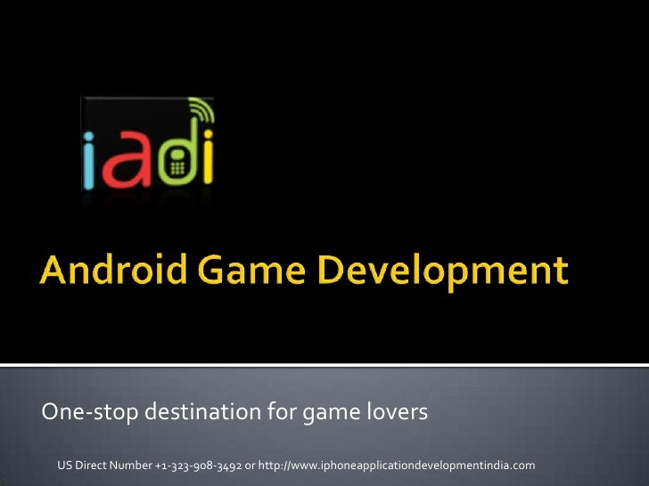 One-stop destination for game lovers US Direct Number +1-323-908-3492 or http://www.iphoneapplicationdevelopmentindia.com
