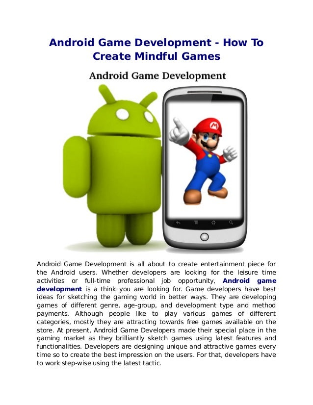 Android Game Development - How To          Create Mindful GamesAndroid Game Development is all about to create entertainme...