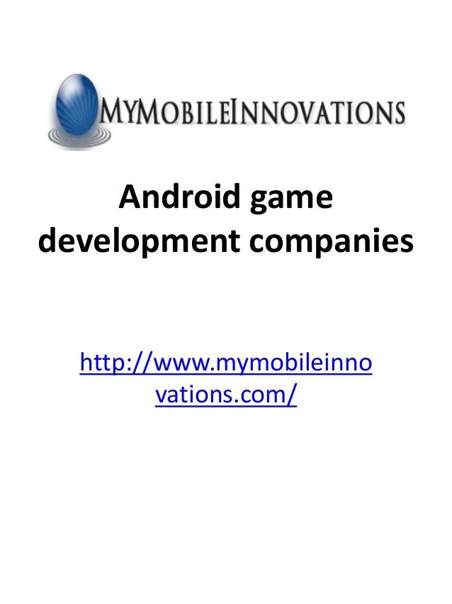 Android gamedevelopment companieshttp://www.mymobileinnovations.com/