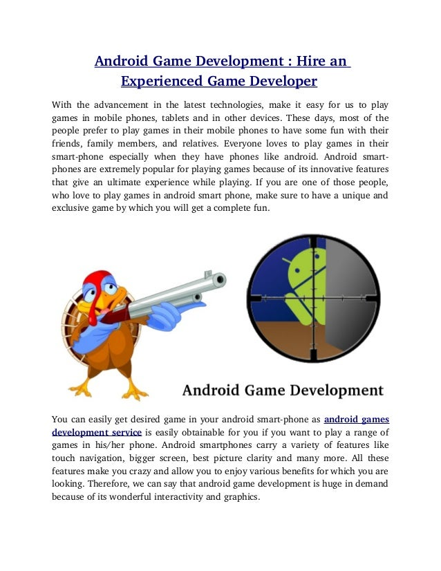 AndroidGameDevelopment:Hirean               ExperiencedGameDeveloperWith  the  advancement  in  the  latest ...