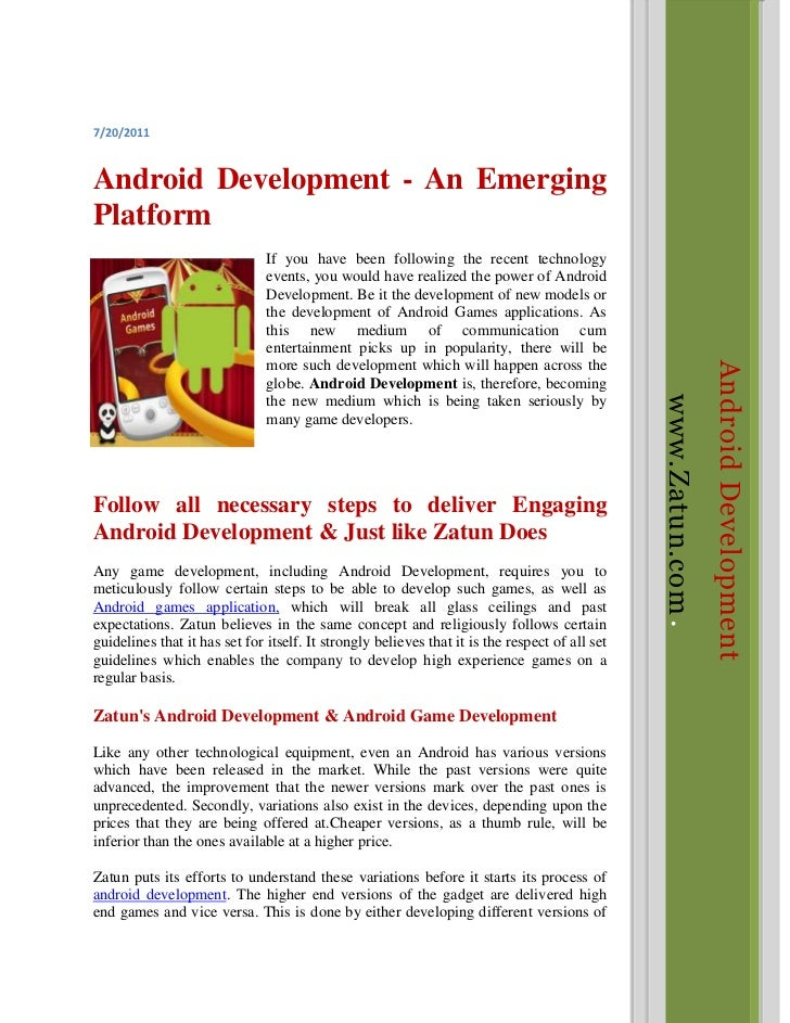 Android Developmentwww.Zatun.com <br />7/20/2011<br />Android Development - An Emerging Platform<br />-285751628775If you ...