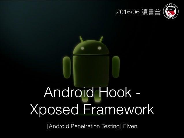 Android Hook - Xposed Framework (Elven Liu)