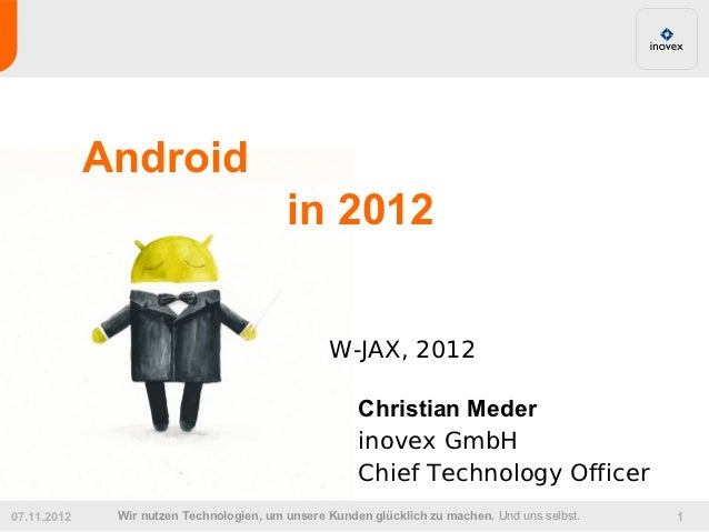 Android                                          in 2012                                                 W-JAX, 2012      ...