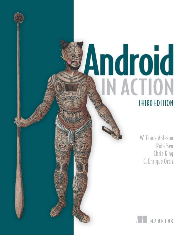 IN ACTION    THIRD EDITION    W. Frank Ableson            Robi Sen           Chris King     C. Enrique Ortiz         MANNING