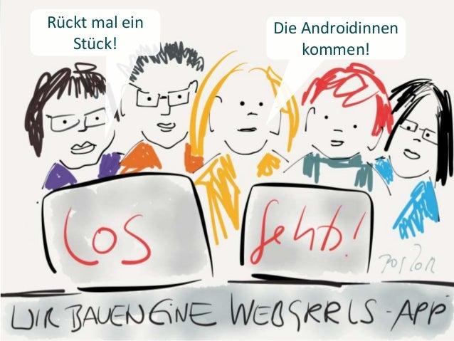 re:publica Berlin - 7. Mai 2013Rückt mal einStück!Die Androidinnenkommen!