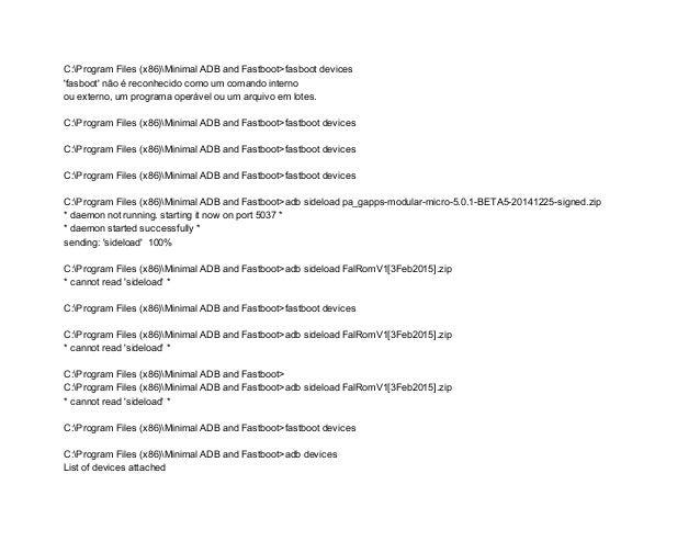 C:ProgramFiles(x86)MinimalADBandFastboot>fasbootdevices 'fasboot'nãoéreconhecidocomoumcomandointerno ouext...