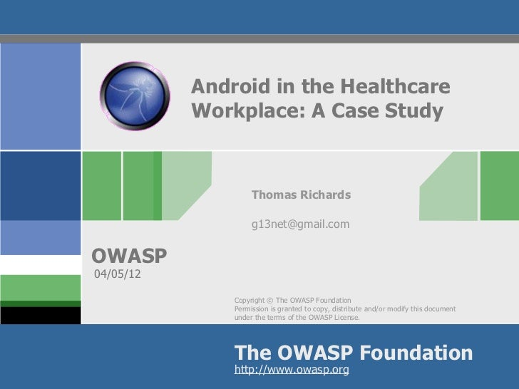Android in the Healthcare           Workplace: A Case Study                    Thomas Richards                    g13net@g...