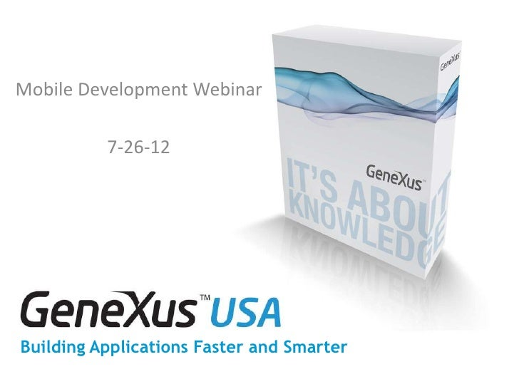 Mobile Development Webinar          7-26-12Building Applications Faster and Smarter