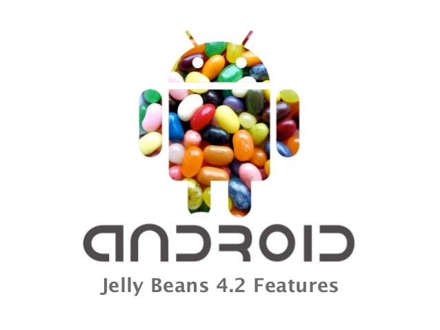 Jelly Beans 4.2 Features