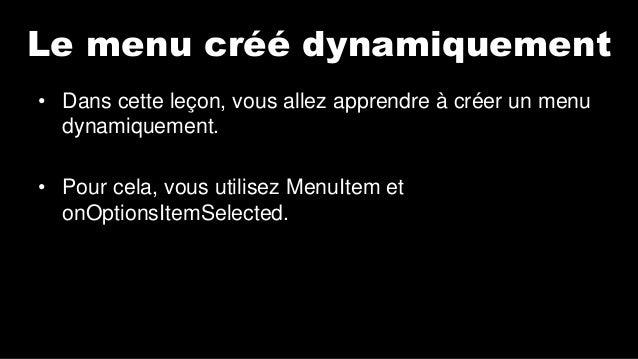 Android Lab Test : Le menu dynamique (français) Slide 2