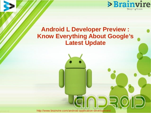 Android L Developer Preview : Know Everything About Google's Latest Update http://www.brainvire.com/android-application-de...