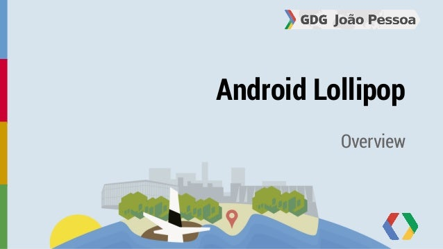 Android Lollipop  Overview