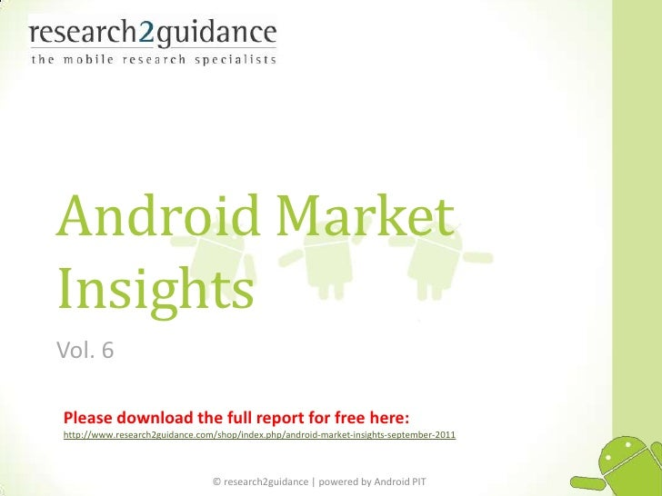 Android MarketInsightsVol. 6Please download the full report for free here:http://www.research2guidance.com/shop/index.php/...