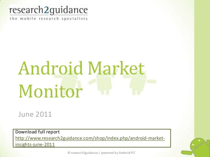 Android Market Monitor<br />June 2011<br />Download full report http://www.research2guidance.com/shop/index.php/android-ma...