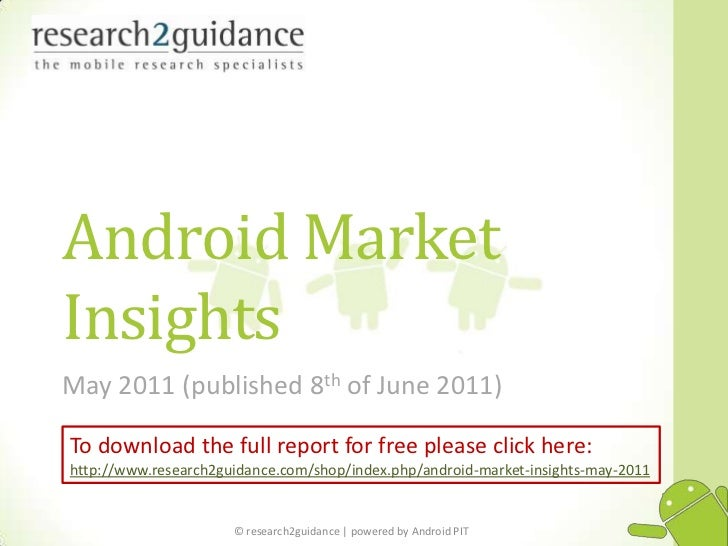 Android Market Insights<br />May 2011 (published 8th of June 2011)<br />To download the full report for free please click ...