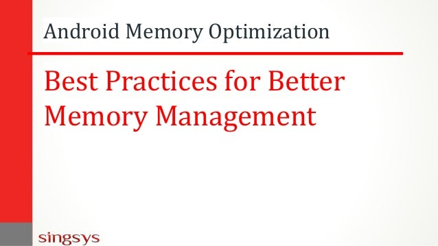 Android Memory Optimization Best Practices for Better Memory Management