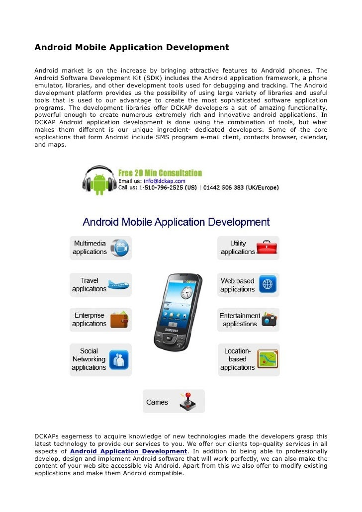 Android Mobile Application DevelopmentAndroid market is on the increase by bringing attractive features to Android phones....