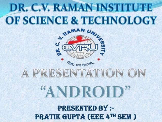 presented BY :-Pratik gupta (eee 4TH SEM )
