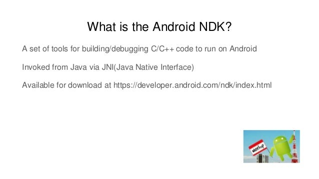 Android NDK Intro Slide 3