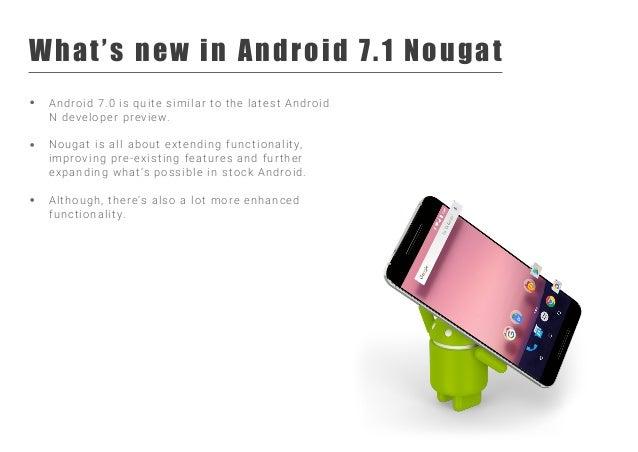 Android nougat 7.1 | Top Mobile App Development Company Slide 2