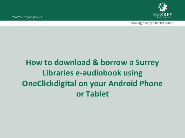 How to download & borrow a Surrey Libraries e-audiobook using OneClickdigital on your Android Phone or Tablet