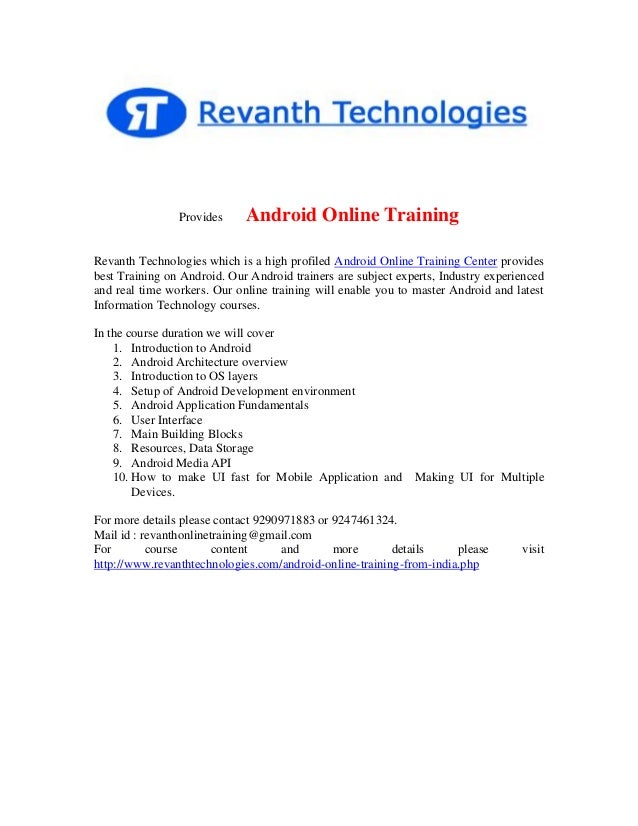 Provides  Android Online Training  Revanth Technologies which is a high profiled Android Online Training Center provides b...