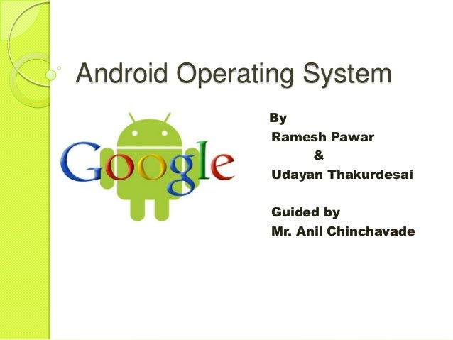 what is the latest android operating system android operating system by udayan thakurdesai 21789