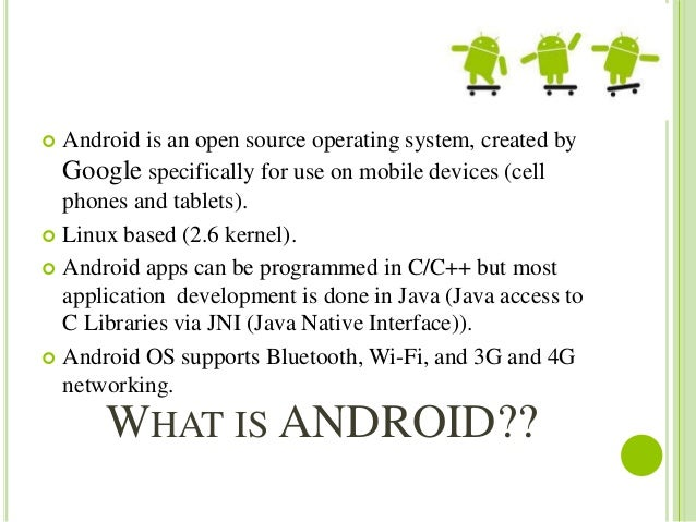 android os security advantages and disadvantages Android is an open source operating system with a linux-based android was released on 5 november 2007 was designed and published by google  lately lot of companies that provide a mobile phone based on android because it has its own advantages in it as the current operating system that can compete with other operating systems such as ios.
